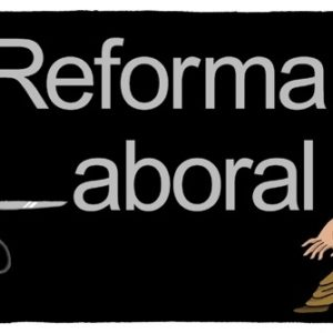 Reforma laboral precarizadora y autoritarismo patronal 25